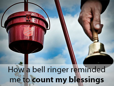 How a bell ringer reminded me to count my blessings