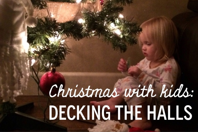 Christmas with kids: Decking the halls