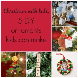Christmas with kids: 5 DIY ornaments kids can make