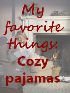 My favorite things: Cozy pajamas